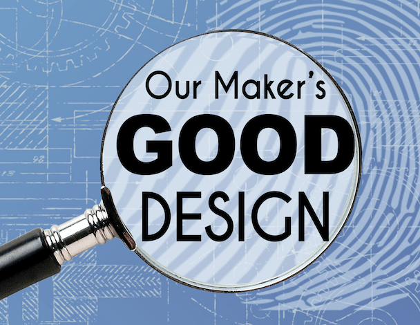 Our Maker's Good Design